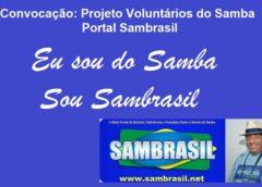 Convocação: Projeto Voluntários do Samba – Sambrasil Tutismo e Cultura