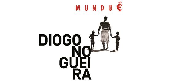 """DIOGO NOGUEIRA LANÇA O ÁLBUM """"MUNDUÊ"""", SEU PRIMEIRO PROJETO INTEIRAMENTE AUTORAL"""
