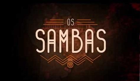 """A série """"Os Sambas"""", no canal Music Box Brasil está em sua reta final"""