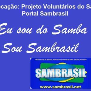 Convocação Excepcional: Projeto Voluntários do Samba – Portal Sambrasil