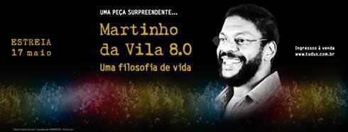 Martinho da Vila 8.0 – Uma filosofia de vida, uma homenagem ao cantor Martinho da Vila, que estreia no dia 17 de maio, no Teatro Clara Nunes