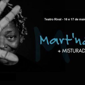 MART'NÁLIA mais MISTURADO volta ao Teatro Rival