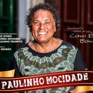 Paulinho Mocidade lança o CD Como é Bom em Bangu