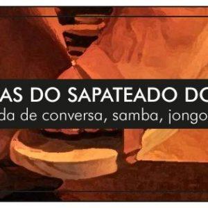"""Roda de Conversa e Samba resgata """"MEMÓRIAS DO SAPATEADO DO SAMBA"""""""