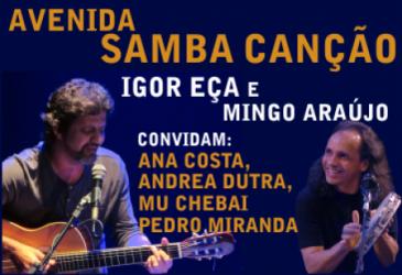 """Espetáculo """"Avenida Samba Canção"""" tem edição especial na Sala Baden Powell"""