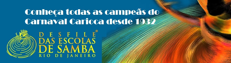 Histórico de todas as agremiações de Escolas de Samba campeãs desde o início das disputas