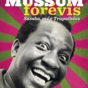 Mussum Forévis – Samba, Mé e Trapalhões