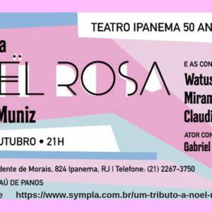 Um Tributo a Noel Rosa – UM PASSEIO MUSICAL PELA HISTÓRIA DE NOEL ROSA, nesta quarta-feira (24)