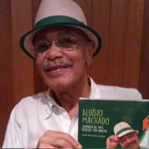 LIVRO/CD ALUÍSIO MACHADO – SAMBISTA DE FATO, REBELDE POR DIREITO, trás ensaio biográfico sobre o sambista