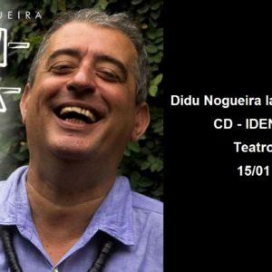 Didu Nogueira lança seu primeiro CD, IDENTIDADE