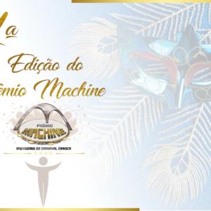 PRÊMIO MACHINE 2019 – BASTIDORES DO CARNAVAL CARIOCA