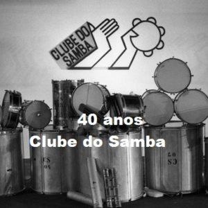 Uma singela homenagem aos 40 anos do Clube do Samba