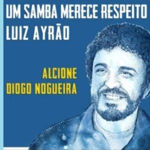 """Luiz Ayrão recebe as participações de Alcione e Diogo Nogueira no samba """"Um samba merece respeito"""""""