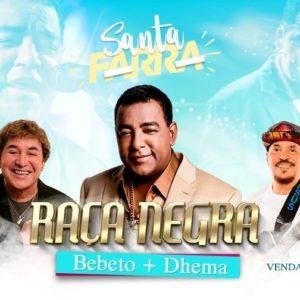 Bebeto, Raça Negra e Dhema fazem o show da 8ª edição da Santa Farra
