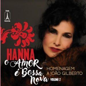 HANNA lança álbum duplo em homenagem a João Gilberto, com clássicos da Bossa Nova e autorizações exclusivas