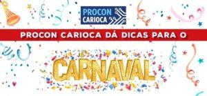 Confira dicas do Procon Carioca para o Carnaval 2020