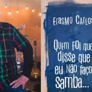 """Erasmo Carlos canta seus sambas no álbum """"Quem foi que disse que eu não faço samba…"""""""