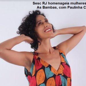 Programação infantil do Sesc RJ homenageia mulheres do samba: As Bambas
