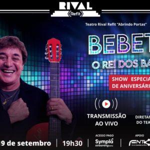 Bebeto comemora seu aniversário ao vivo, diretamente do Teatro Rival Refit