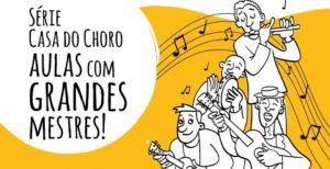 Bossa Criativa e Casa do Choro lançam shows e oficinas gratuitos