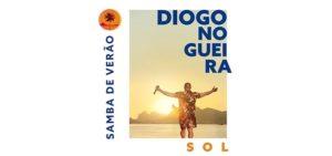 """Primeiro álbum do projeto """"SAMBA DE VERÃO – SOL"""" de Diogo Nogueira"""