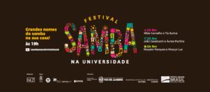 Festival Samba na Universidade em sua 2ª edição reverencia ao samba com o respeito e a devoção que ele merece