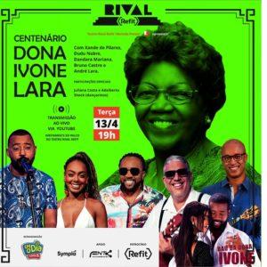 """Teatro Rival Refit """"Abrindo Portas"""" apresenta: Centenário de Dona Ivone Lara – Transmissão ao vivo"""