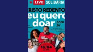 "Live Solidária no Cristo Redentor vai arrecadar alimentos para a campanha social ""Cristo Redentor, Eu Quero Doar"""