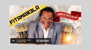 """PROJETO """"SAMBA DE PRETO VELHO, O SABOR DE RESISTIR"""" terá live show no próximo domingo (16)"""