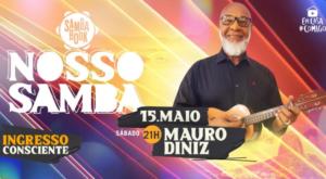 Mauro Diniz é a atração do dia, 15 de maio, no Projeto Nosso Samba, que destaca grandes nomes do gênero em lives exclusivas