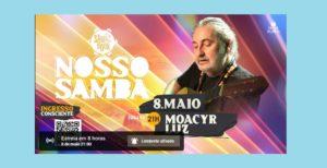 Moacyr Luz é a atração do dia 08 de maio no Projeto Nosso Samba, que destaca grandes nomes do gênero em lives exclusivas