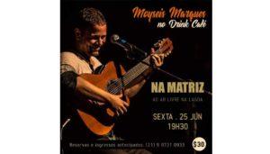 Show NA MATRIZ de MOYSEIS MARQUES no Drink Café