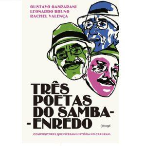 Literatura: Livro reúne perfis de importantes compositores de samba-enredo