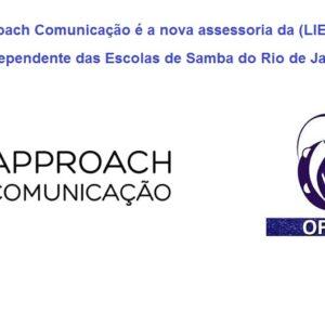 Approach Comunicação é a nova assessoria da LIESA – Liga Independente das Escolas de Samba do Rio de Janeiro