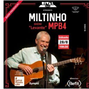 "Miltinho – ""Levante"" – show presencial no Teatro Rival Refit"