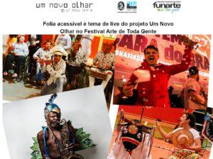 Folia acessível é tema de live do projeto Um Novo Olhar no Festival Arte de Toda Gente