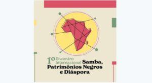 Rio de Janeiro recebe encontro internacional sobre samba, escravidão e patrimônios da cultura negra